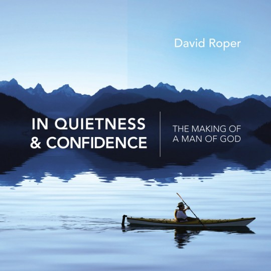 David Roper In Quietness And Confidence